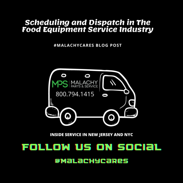 Scheduling and Dispatch in The Food Equipment Service Industry